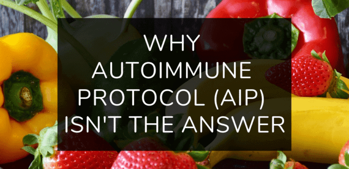 Why I Don't Believe in the Autoimmune Protocol (AIP)