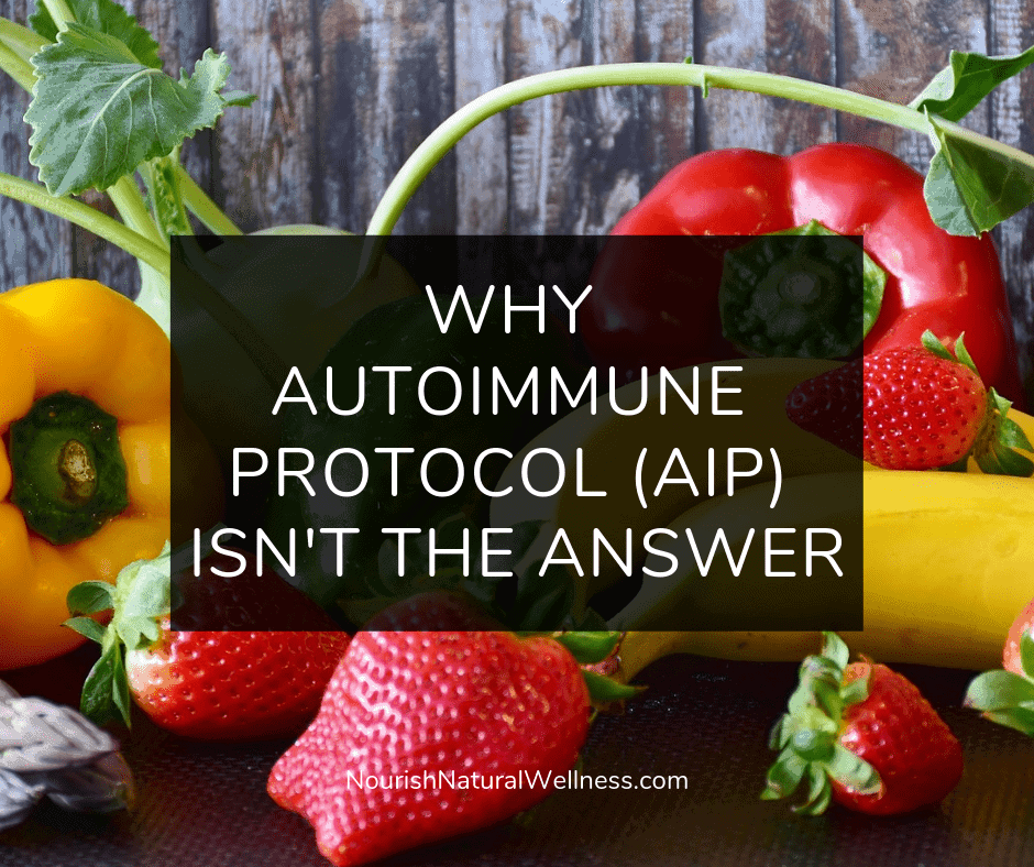 Why Not Autoimmune Protocol AIP Diet on Nourish Natural Wellness