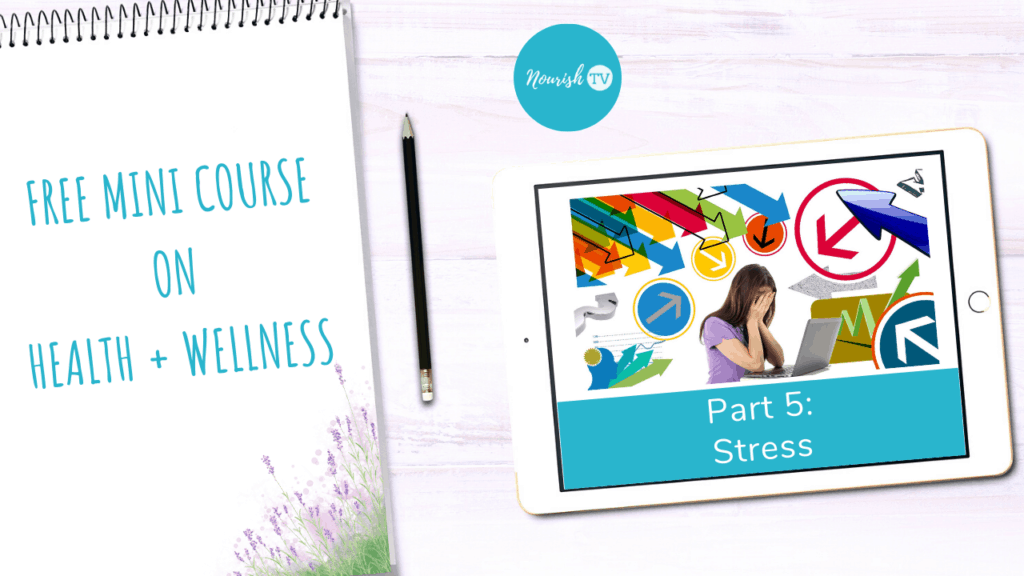 How Modern Day Stress Affects Our Health - Healthy Living Tips for 2020 on Nourish Natural Wellness