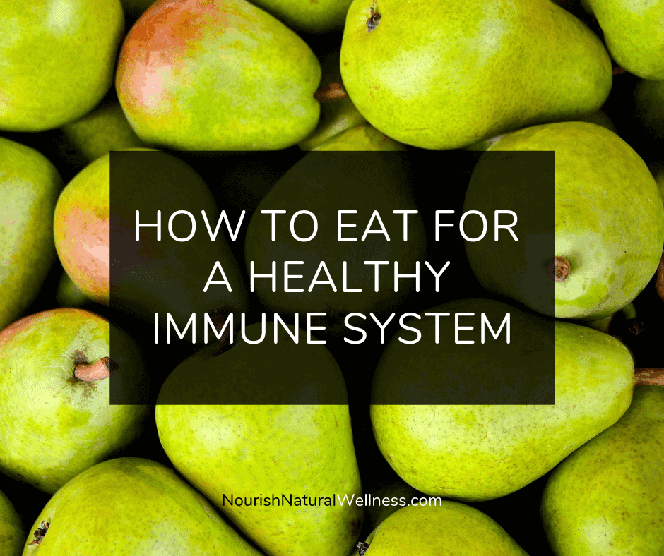 How to eat for a healthy immune system